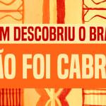"""Ruído: """"Quem descobriu Brasil não foi Cabral!"""""""